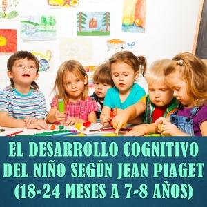 1x1 Estadio II Jean Piaget Psicovalero Francisco Frank Valero Desarrollo Cognitivo del Niño - Pre Operacional - copia