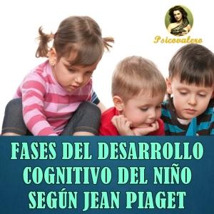 1x1 Fases del desarrollo cognitivo del niño Jean Piaget Psicovalero Frank Francisco Valero Children Development - copia